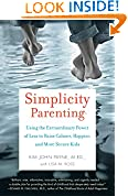 #6: Simplicity Parenting: Using the Extraordinary Power of Less to Raise Calmer, Happier, and More Secure Kids