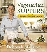 Vegetarian Suppers from Deborah Madison's Kitchen by Deborah Madison (2005-03-29)