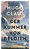 Der Kummer von Belgien: Roman - Hugo Claus