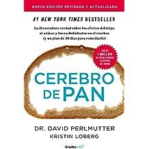 Cerebro de pan (edición revisada y actualizada) (Colección Vital): La devastadora verdad sobre los efectos del trigo, el azúcar y los carbohidratos (Spanish Edition)