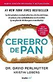 Cerebro de pan (edición revisada y actualizada) (Colección Vital): La devastadora verdad sobre los efectos del trigo, el azúcar y los carbohidratos