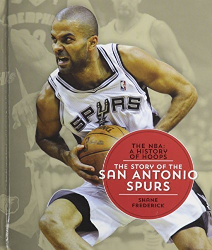 the-story-of-the-san-antonio-spurs-the-nba-a-history-of-hoops-by-frederick-shane-2014-library-bindin