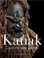 Kanak - L'art est une parole de Emmanuel Kasarhérou