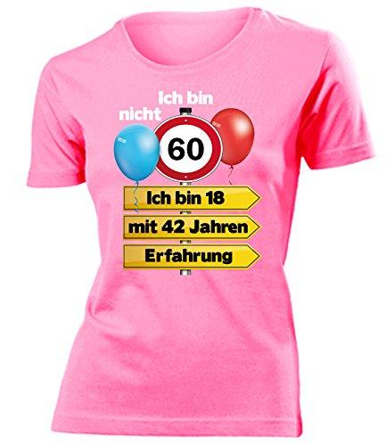 Ich Bin Nicht 60 Ich Bin 18 mit 42 Jahren Erfahrung Damen Frauen T Shirt Geschenke Geburtstag Ideen Happy Birthday Artikel Mama Oma Freundin Mutter, Damen T-shirt Pink Modell 5351, L