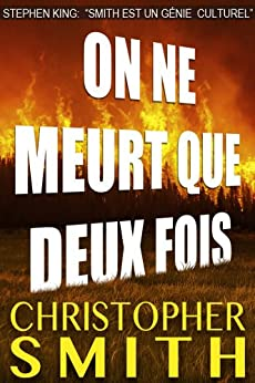 On Ne Meurt Que Deux Fois (Un Thriller) par [Smith, Christopher]