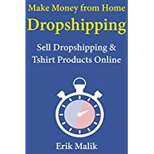 Make Money from Home Dropshipping: Sell Dropshipping & Tshirt Products Online (English Edition)