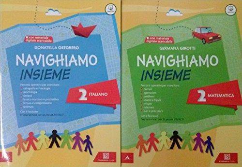 NAVIGHIAMO INSIEME 2 Italiano + NAVIGHIAMO INSIEME 2 Matematica