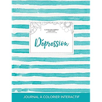 Journal de Coloration Adulte: Depression (Illustrations D'Animaux Domestiques, Rayures Turquoise)