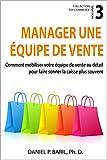 Telecharger Livres Manager une equipe de vente Comment mobiliser votre equipe de vente au detail pour faire sonner la caisse plus souvent Collection Top Commerce t 3 (PDF,EPUB,MOBI) gratuits en Francaise