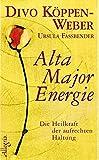 Alta Major Energie: Die Heilkraft der aufrechten Haltung