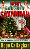 Merry Masquerade in Savannah: A Made in Savannah Cozy Mystery (Made in Savannah Cozy Mysteries Series Book 8)