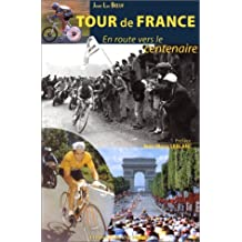 TOUR DE FRANCE. En route vers le centenaire