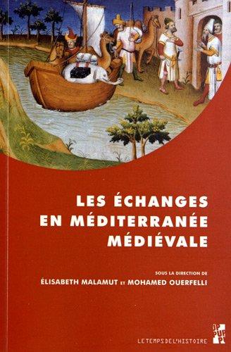 Les échanges en Méditerranée médiévale : Marqueurs, réseaux, circulations, contacts