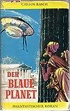 Der Blaue Planet. Phantastischer Roman