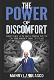 Book cover image for The Power of Discomfort: Discover How Greatness Waits on the Other Side of Fear