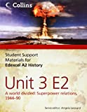 Student Support Materials for History – Edexcel A2 Unit 3 Option E2: A World Divide...