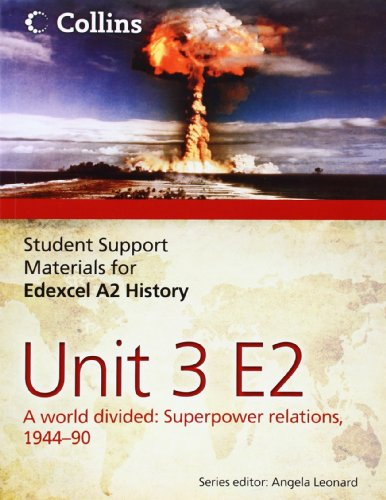 Student Support Materials for History – Edexcel A2 Unit 3 Option E2: A World Divided: Superpower Relations, 1944-90 por Robin Bunce
