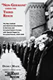 Non-Germans Under the Third Reich: The Nazi Judicial and Administrative System in Germany and Occupied Eastern Europe, With Special Regard to Occupied Poland, 1939-1945 (Modern Jewish History)