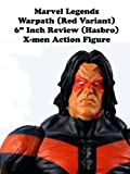 Review: Marvel Legends Warpath (Red Variant) 6