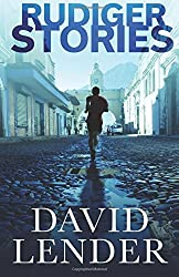 Rudiger Stories (A White Collar Crime Thriller) (Volume 2) by David Lender (2016-02-02)