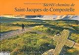 """Afficher """"Sacrés chemins de Saint-Jacques-de-Compostelle"""""""