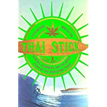 [Thai Stick: Surfers, Scammers, and the Untold Story of the Marijuana Trade] (By: Peter Maguire) [published: December, 2013]