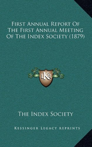 First Annual Report of the First Annual Meeting of the Index Society (1879)