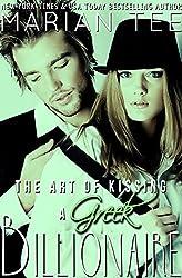 The Art of Kissing a Greek Billionaire (Greek Billionaire Romance Book 6) (English Edition)