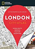 NATIONAL GEOGRAPHIC City-Atlas London. Highlights, Genuss, Kultur, Shopping. Reiseführer, Stadtplan und Faltkarte in einem. NEU 2018