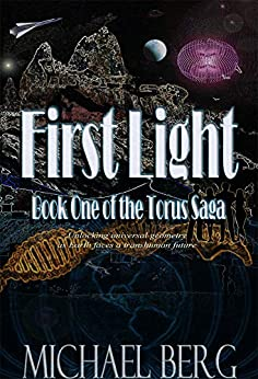 First Light: Book One of the Torus Saga (English Edition) van [Berg, Michael]