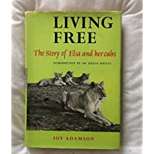 Living Free: The Story of Elsa and Her Cubs