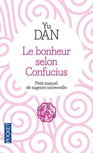 Le Bonheur selon Confucius par Dan YU