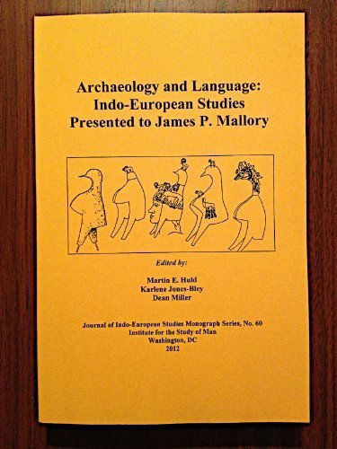 Archaeology and Language: Indo-European Studies Presented to James P. Mallory (The Journal of info-European Studies Monograph Series) by Colin Ireland (2012-05-03)
