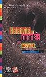 Relativité et quanta - Une nouvelle révolution scientifique