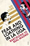 Fear and Loathing in La Liga: Barcelo...
