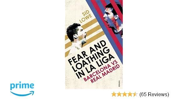 Fear and Loathing in La Liga: Barcelona vs Real Madrid: Amazon co uk