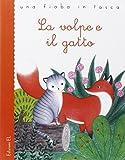 La volpe e il gatto. Ediz. illustrata