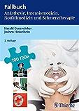 Fallbuch Anästhesie, Intensivmedizin und Notfallmedizin (REIHE, Fallbuch)