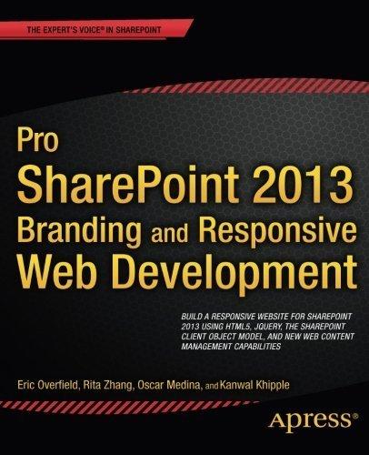 Pro SharePoint 2013 Branding and Responsive Web Development (The Expert's Voice) by Oscar Medina (2013-06-14)
