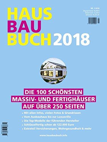 HausBauBuch 2018: Die 100 schönsten Massiv- und Fertighäuser auf über 250 Seiten