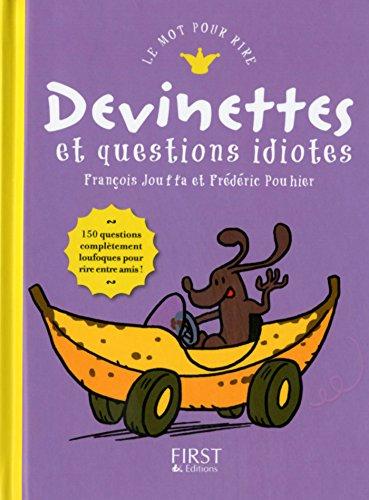 Devinettes et autres questions idiotes (MOT POUR RIRE) (French Edition)