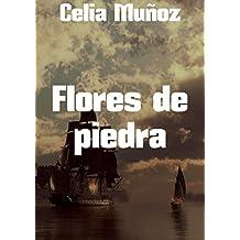 Flores de piedra (Spanish Edition)