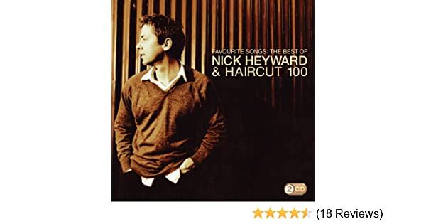 Favourite Songs The Best Of Nick Heyward Haircut 100 Amazon