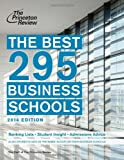 The Best 295 Business Schools, 2014 Edition (Graduate School Admissions Guides)