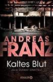 Kaltes Blut: Julia Durants 6. Fall (Julia Durant ermittelt, Band 6)