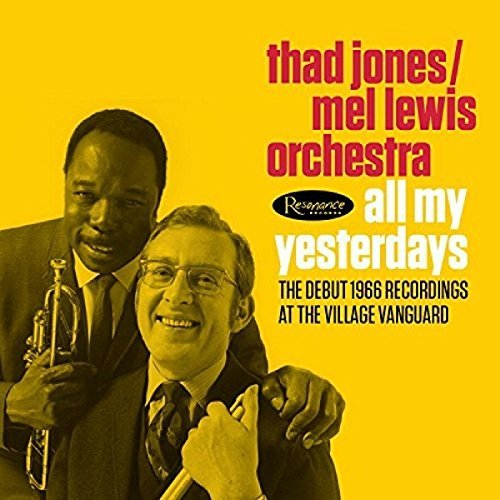 All My Yesterdays: The Debut 1966 Village Vanguard Recordings [2 CD] by Thad Jones/Mel Lewis Orchestra