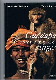 Guédapa au royaume des singes par Frédéric Fougea