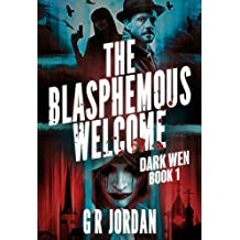 The Blasphemous Welcome: Dark Wen Book 1