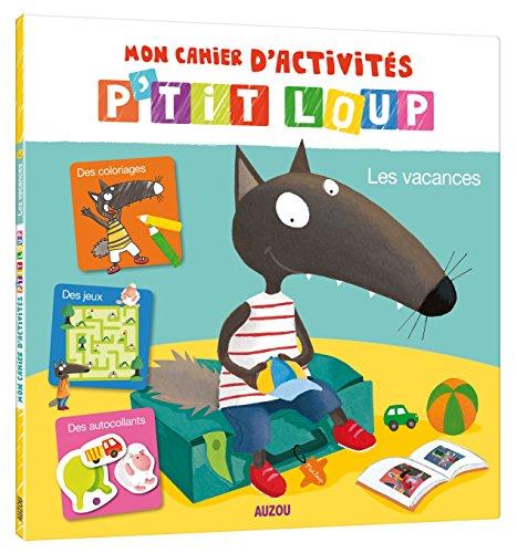 Le livre d'activités P'tit Loup spécial vacances par Orianne Lallemand