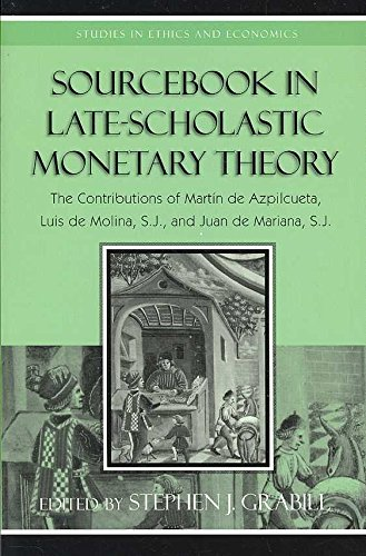 [(Sourcebook in Late-scholastic Monetary Theory : The Contributions of Martin De Azpilcueta, Luis De Molina, and Juan De Mariana)] [Edited by Stephen J. Grabill] published on (December, 2007) par Stephen J. Grabill